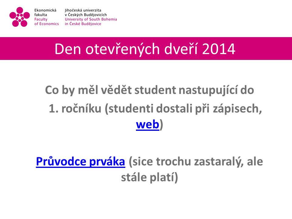 Den otevřených dveří 2014 Co by měl vědět student nastupující do 1.