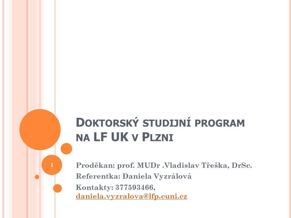 D OKTORSKÝ STUDIJNÍ PROGRAM NA LF UK V P LZNI Proděkan: prof.