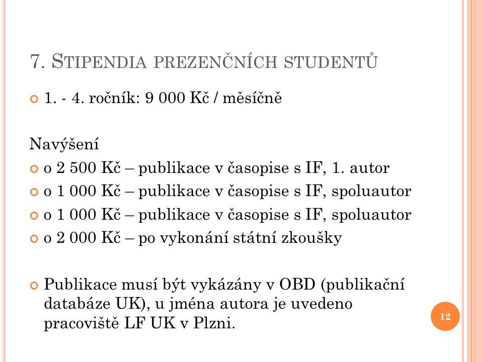 7. S TIPENDIA PREZENČNÍCH STUDENTŮ 1. - 4.