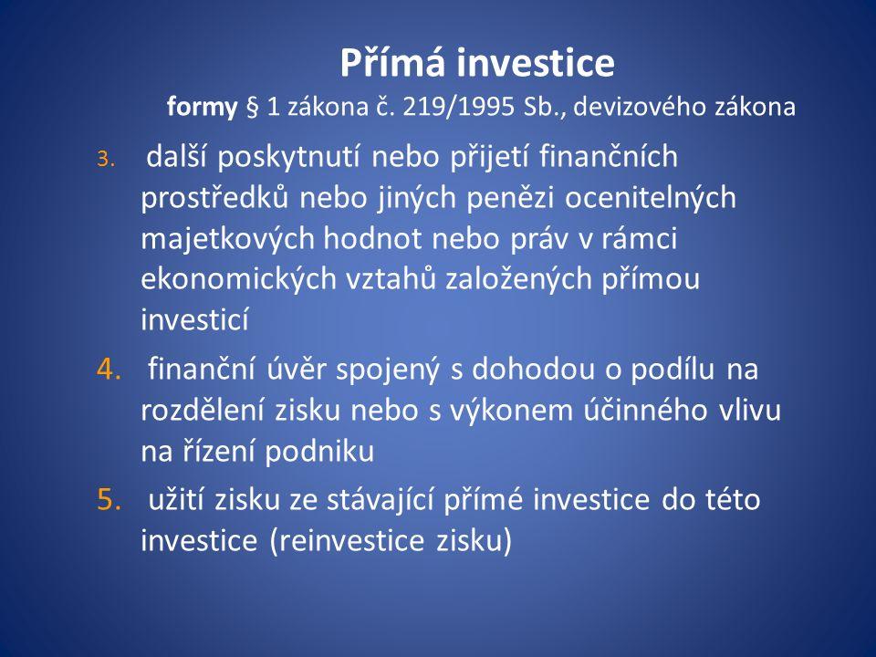 Přímá investice formy § 1 zákona č. 219/1995 Sb., devizového zákona 3.
