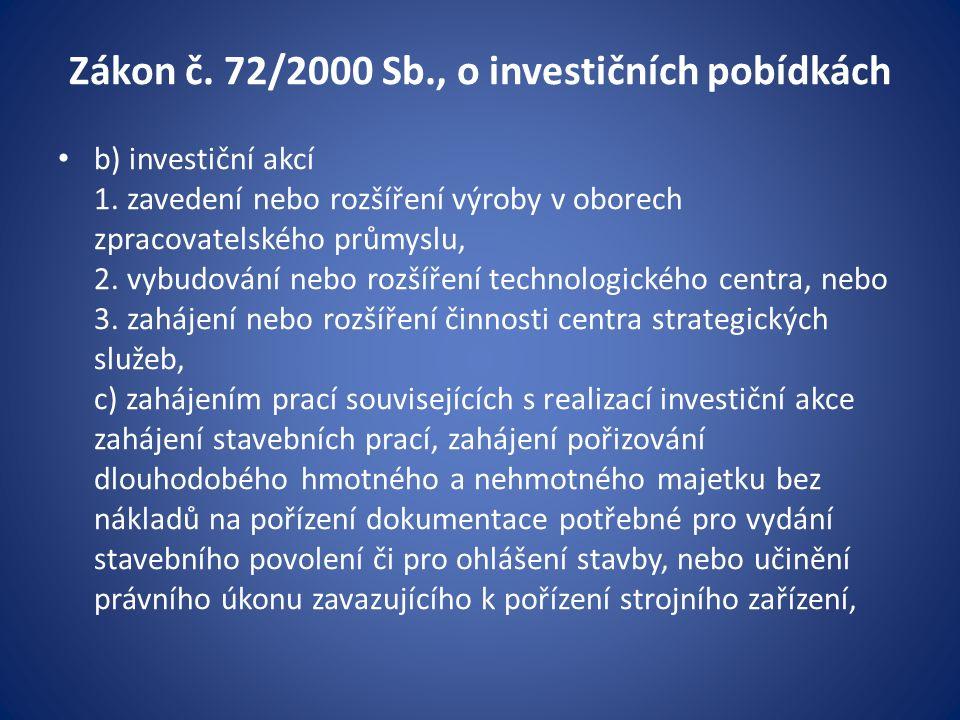 Zákon č. 72/2000 Sb., o investičních pobídkách b) investiční akcí 1.