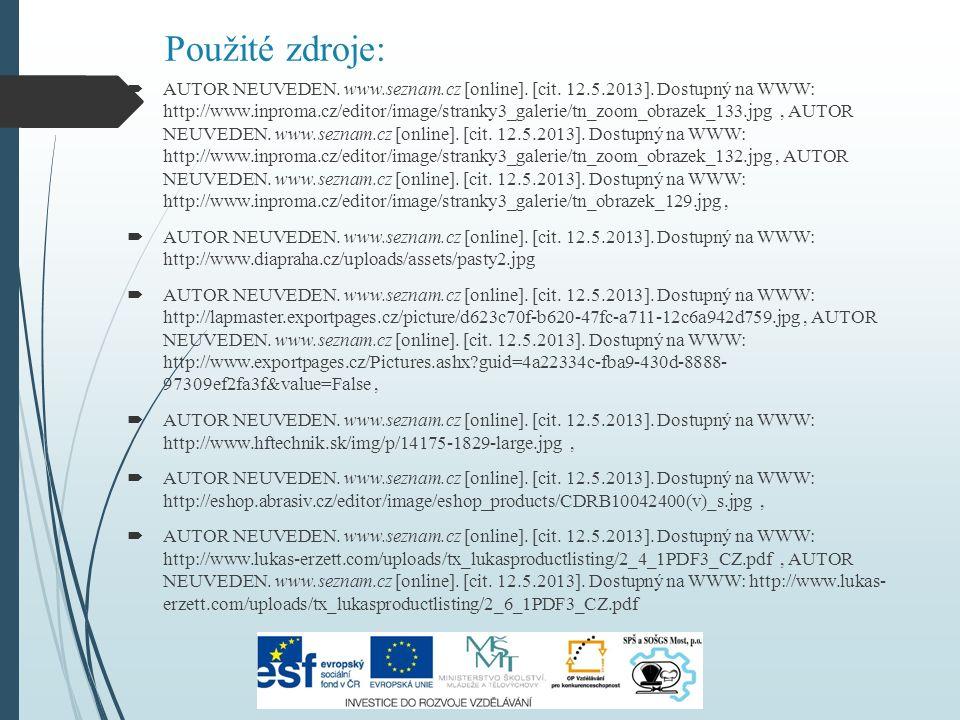 Použité zdroje:  AUTOR NEUVEDEN. www.seznam.cz [online]. [cit. 12.5.2013]. Dostupný na WWW: http://www.inproma.cz/editor/image/stranky3_galerie/tn_zo