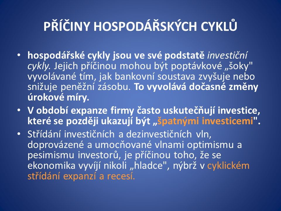 hospodářské cykly jsou ve své podstatě investiční cykly.