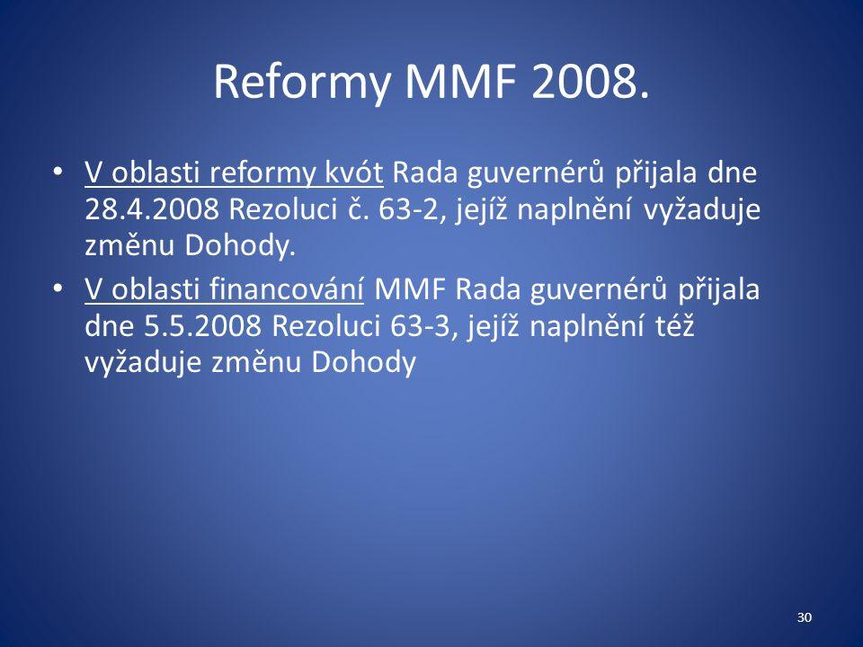 Reformy MMF 2008. V oblasti reformy kvót Rada guvernérů přijala dne 28.4.2008 Rezoluci č.