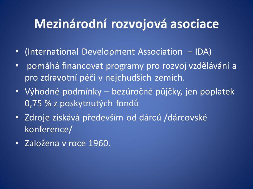 Mezinárodní rozvojová asociace (International Development Association – IDA) pomáhá financovat programy pro rozvoj vzdělávání a pro zdravotní péči v nejchudších zemích.