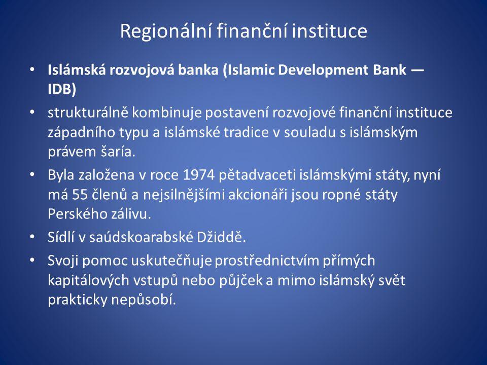 Regionální finanční instituce Islámská rozvojová banka (Islamic Development Bank — IDB) strukturálně kombinuje postavení rozvojové finanční instituce západního typu a islámské tradice v souladu s islámským právem šaría.