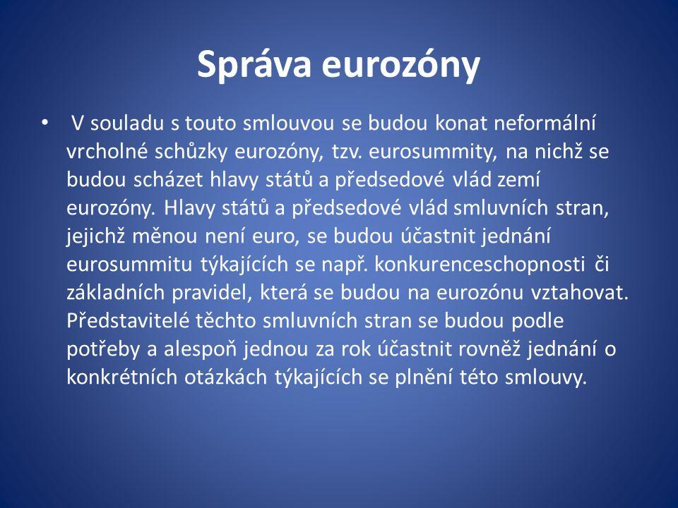 Správa eurozóny V souladu s touto smlouvou se budou konat neformální vrcholné schůzky eurozóny, tzv.