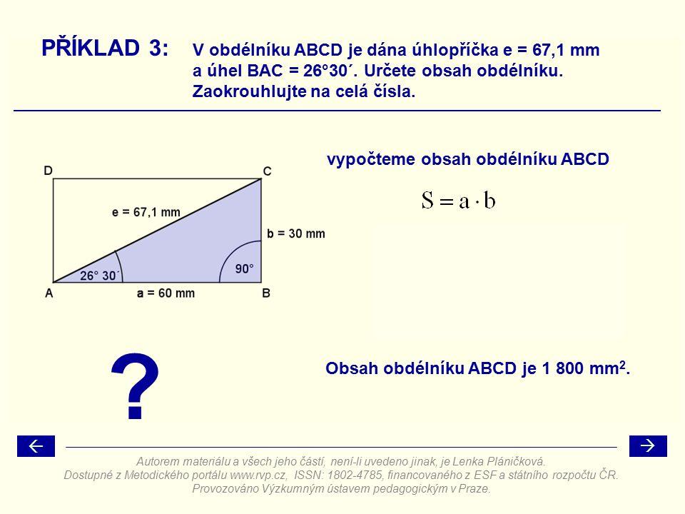 PŘÍKLAD 3: V obdélníku ABCD je dána úhlopříčka e = 67,1 mm a úhel BAC = 26°30´.