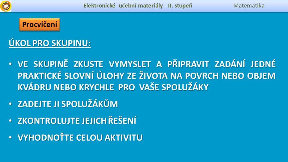 Použité zdroje: http://onetu.blog.cz/0605/google-sketchup-vlastni-3d-modely-snadno-a-rychle http://cs.wikipedia.org/wiki/Soubor:Professors_cube.jpg http://cs.wikipedia.org/wiki/Soubor:Rubiks_cube_solved.jpg http://cs.wikipedia.org/wiki/Soubor:Fm_stirling_pool.jpg https://en.wikipedia.org/wiki/File:Tooting_Bec_Lido_20080724.JPG http://cs.wikipedia.org/wiki/Soubor:Sixsided_Dice_inJapan.jpg Elektronické učební materiály - II.