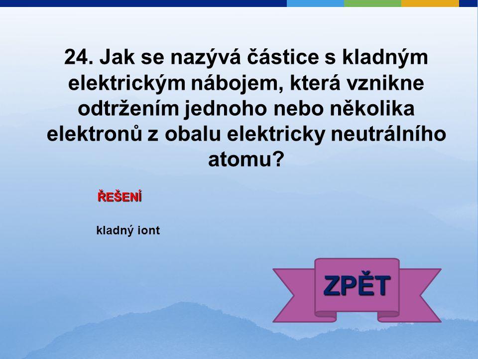 ŘEŠENÍ kladný iont ZPĚT 24.