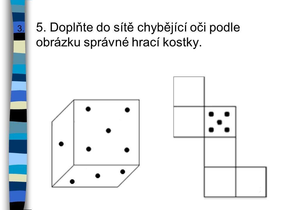3. 5. Doplňte do sítě chybějící oči podle obrázku správné hrací kostky.