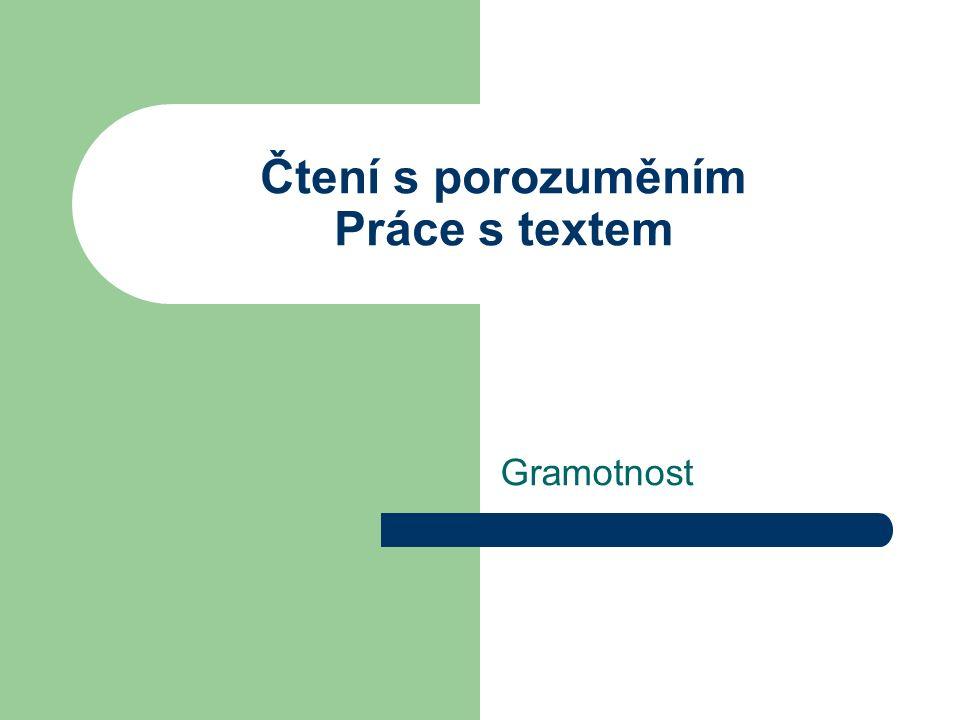 Čtení s porozuměním Práce s textem Gramotnost