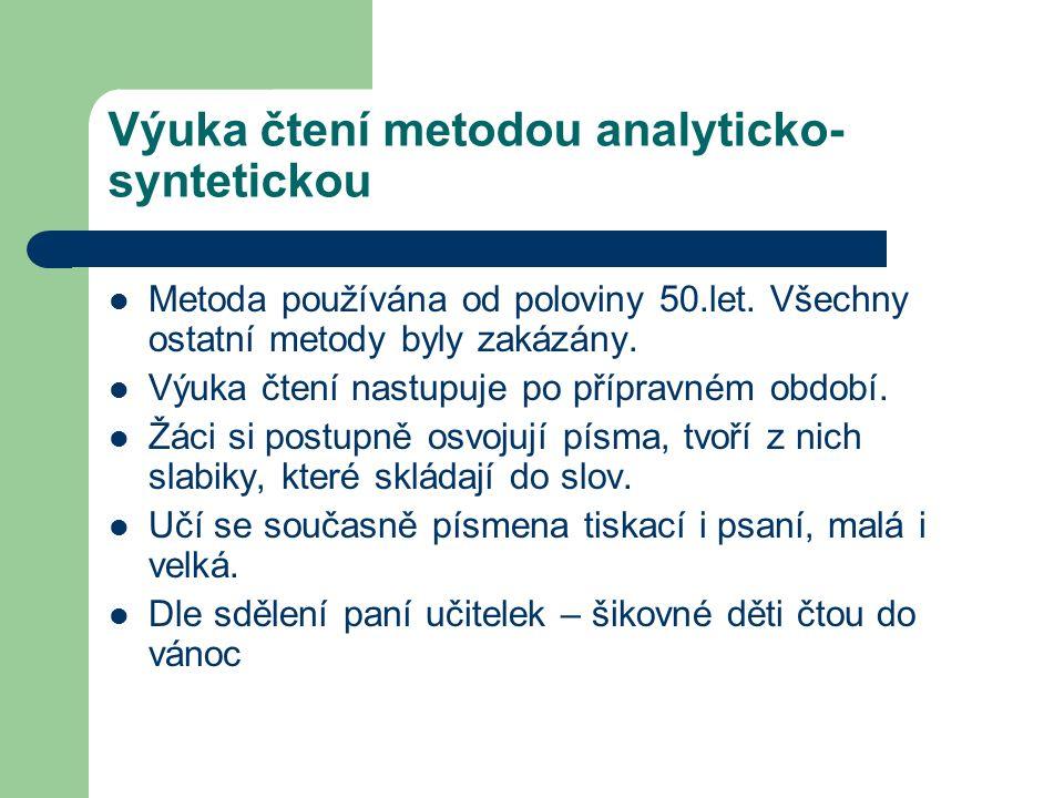 Výuka čtení metodou analyticko- syntetickou Metoda používána od poloviny 50.let.