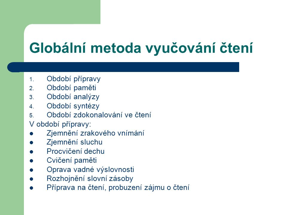 Globální metoda vyučování čtení 1. Období přípravy 2.