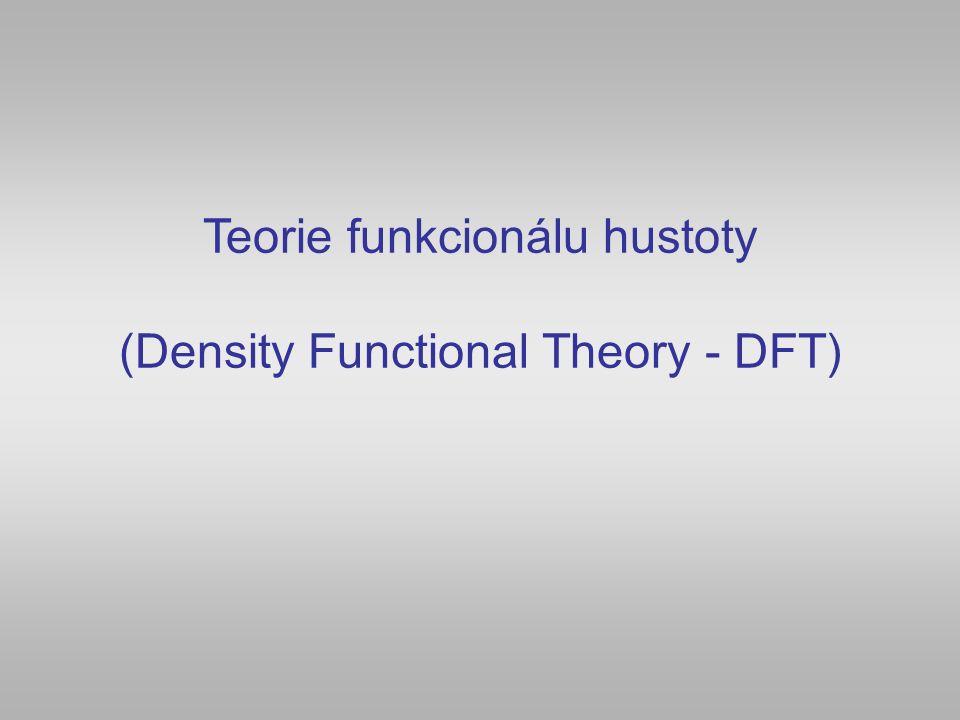 Teorie funkcionálu hustoty (Density Functional Theory - DFT)