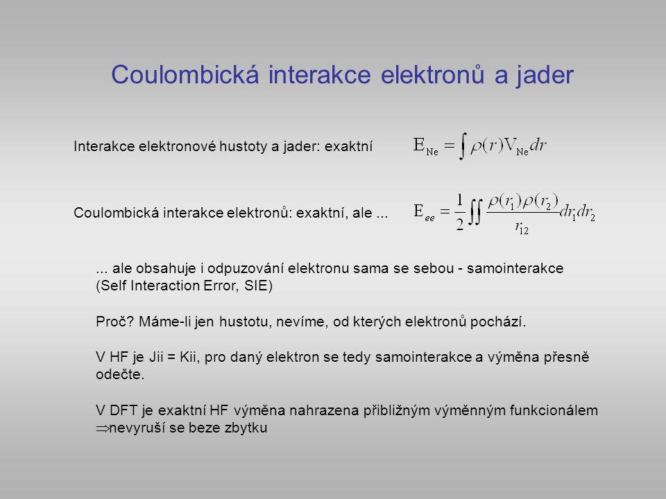 Výměnná a korelační energie Výměnný funkcionál (X) Výměnný funkcionál pro nehomogenní hustoty neznáme, máme ale několik použitelných přibližných vztahů Korelační funkcionál (C) pro homogenní elektronový plyn: exaktní exaktní formu neznáme ani pro homogenní elektronový plyn použitelný je např.