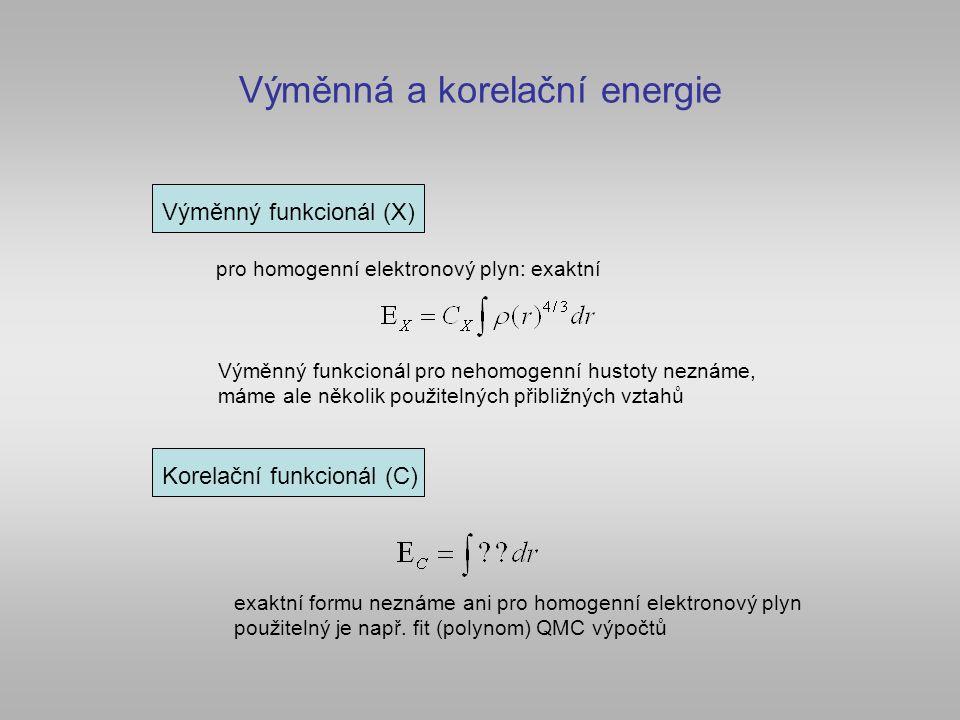 Výměnná a korelační energie Výměnný funkcionál (X) Výměnný funkcionál pro nehomogenní hustoty neznáme, máme ale několik použitelných přibližných vztah