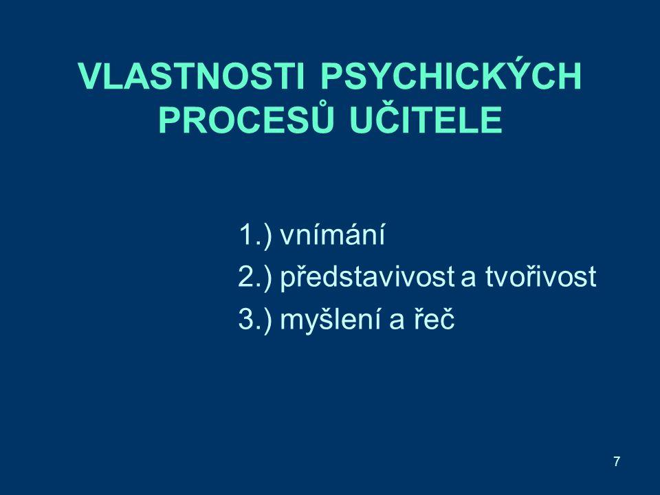 8 1.) vnímání Sociální vnímání a.) charakter vztahu mezi vnímaným a vnímajícím b.) aktuální psychický stav učitele c.) obecná zaměřenost vnímajícího d.) speciální schopnosti pozorovatele