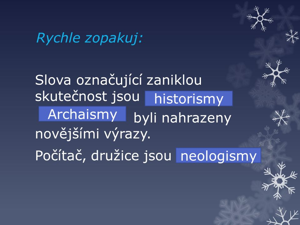 Zdroj: KRAUSOVÁ, Zdeňka; TERŠOVÁ, Renata.Český jazyk 7.