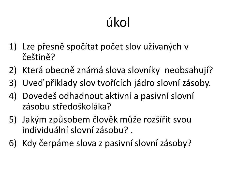 úkol 1)Lze přesně spočítat počet slov užívaných v češtině.