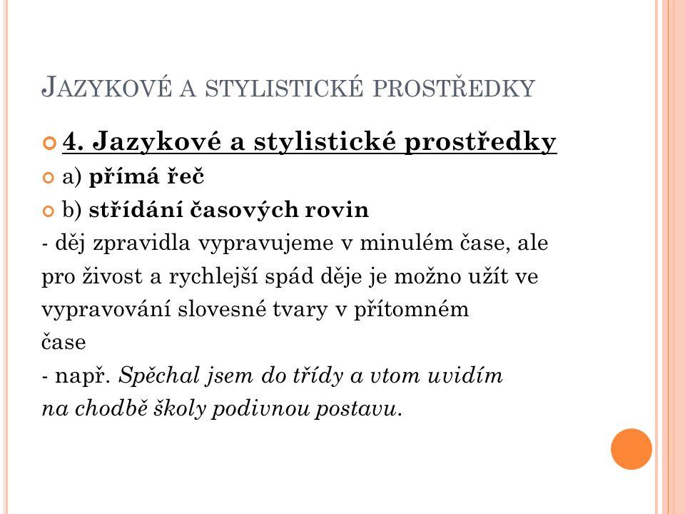 J AZYKOVÉ A STYLISTICKÉ PROSTŘEDKY 4.