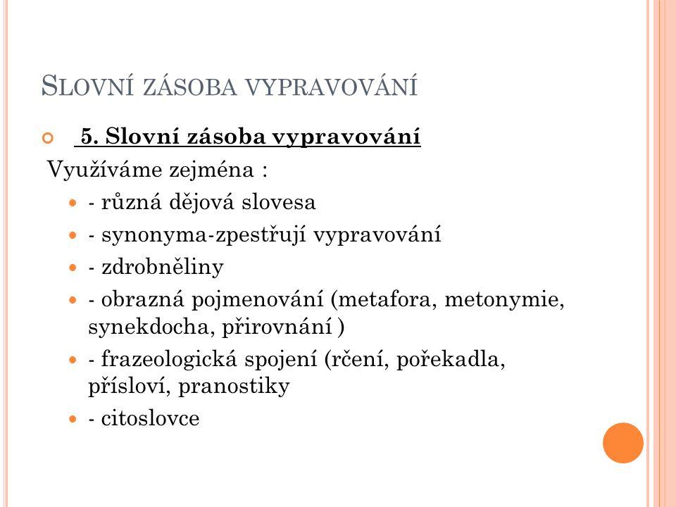 S LOVNÍ ZÁSOBA VYPRAVOVÁNÍ 5.