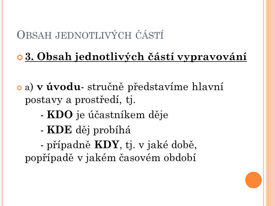 O BSAH JEDNOTLIVÝCH ČÁSTÍ 3.