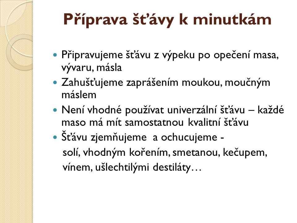 Zdroje LITERATURA: Sedláčková, Hana.Technologie přípravy pokrmů.