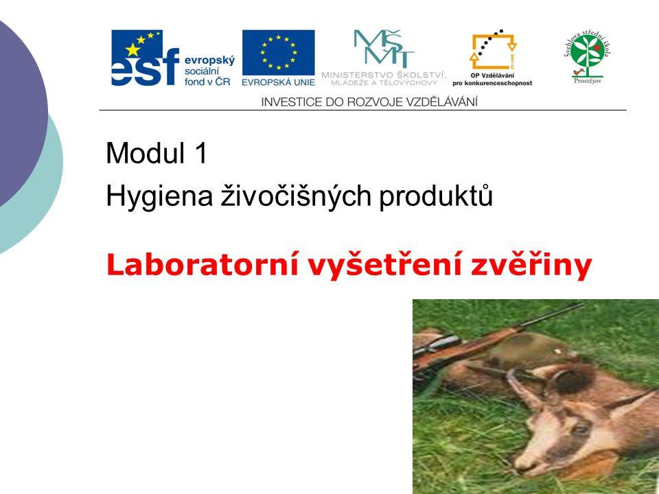 Modul 1 Hygiena živočišných produktů Laboratorní vyšetření zvěřiny