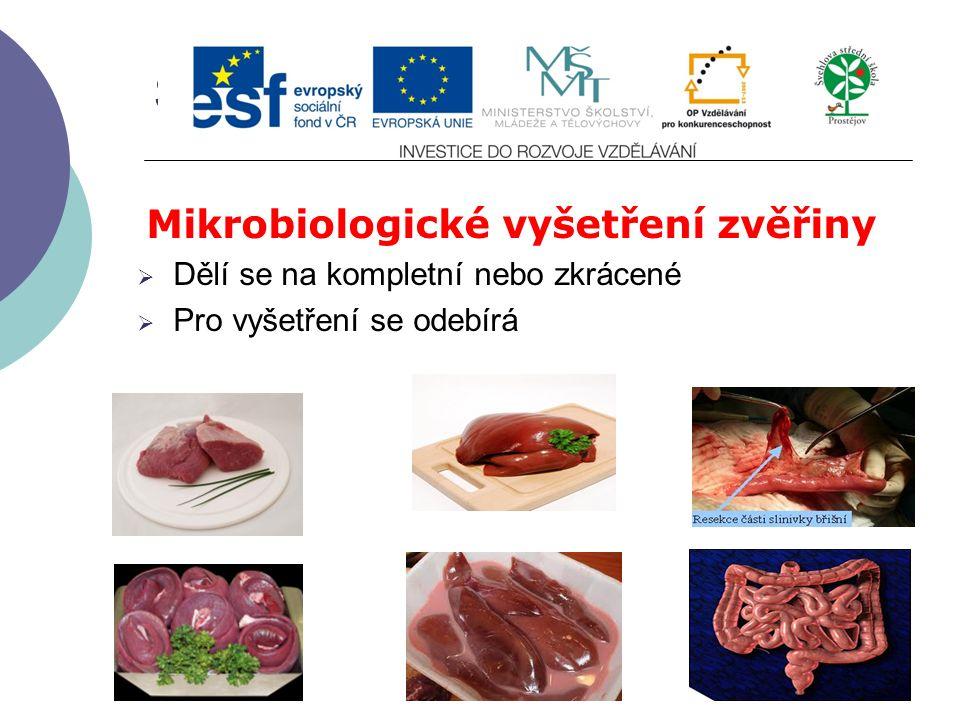 Slide 2…atd Mikrobiologické vyšetření zvěřiny  Dělí se na kompletní nebo zkrácené  Pro vyšetření se odebírá
