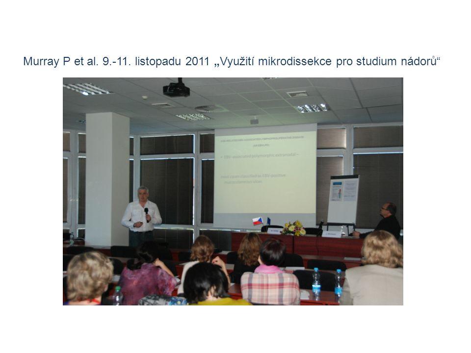 """Murray P et al. 9.-11. listopadu 2011 """"Využití mikrodissekce pro studium nádorů"""