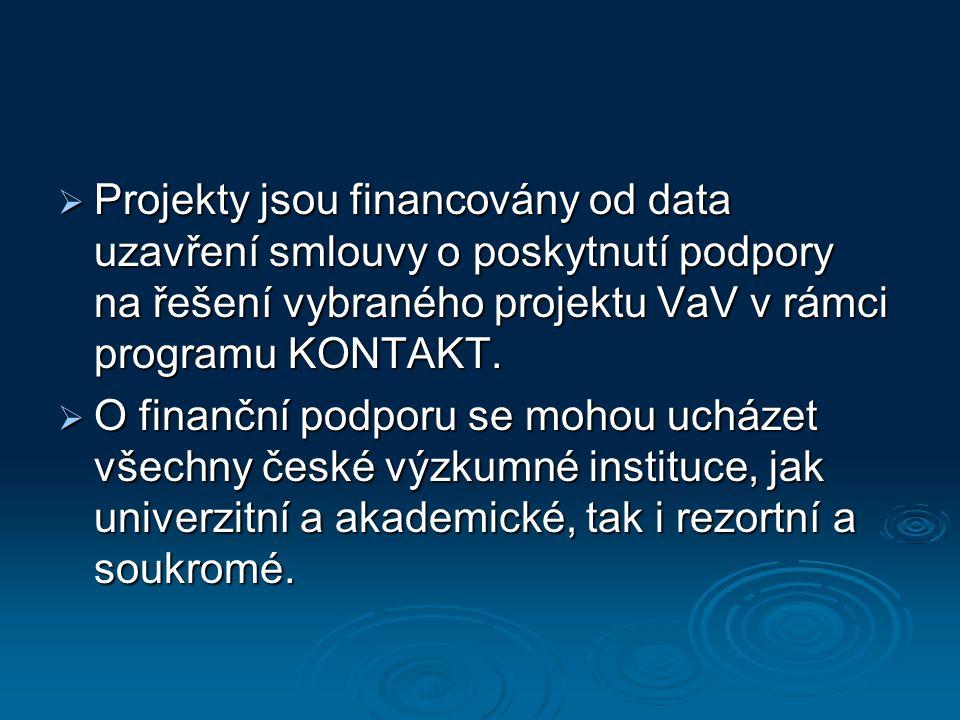  Projekty jsou financovány od data uzavření smlouvy o poskytnutí podpory na řešení vybraného projektu VaV v rámci programu KONTAKT.