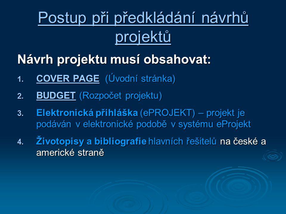 Postup při předkládání návrhů projektů Postup při předkládání návrhů projektů Návrh projektu musí obsahovat: 1.