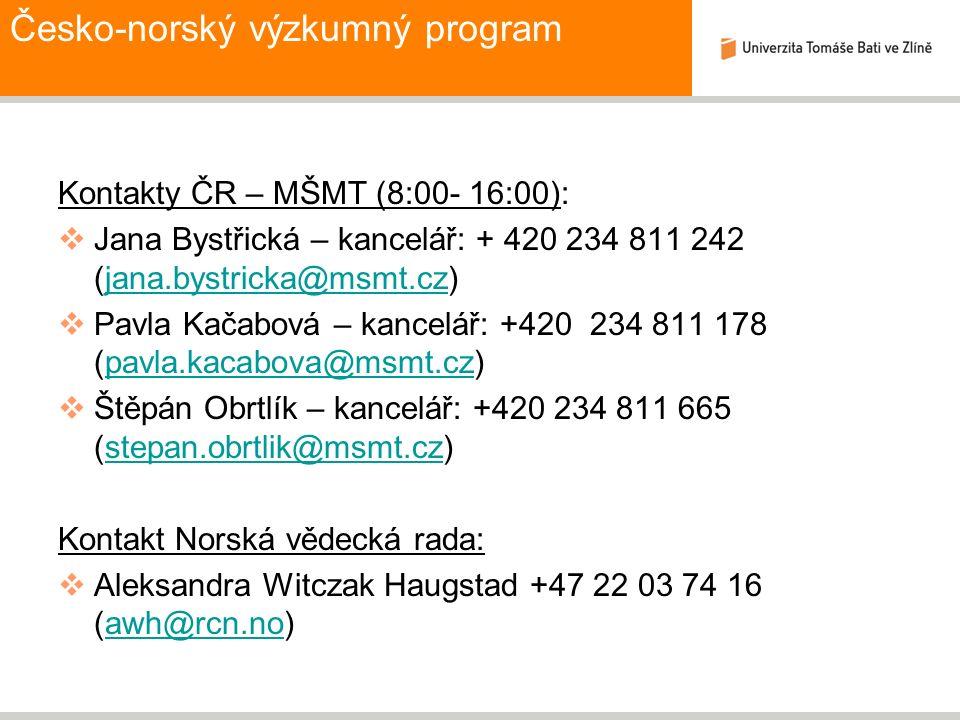 Česko-norský výzkumný program Kontakty ČR – MŠMT (8:00- 16:00):  Jana Bystřická – kancelář: + 420 234 811 242 (jana.bystricka@msmt.cz)jana.bystricka@