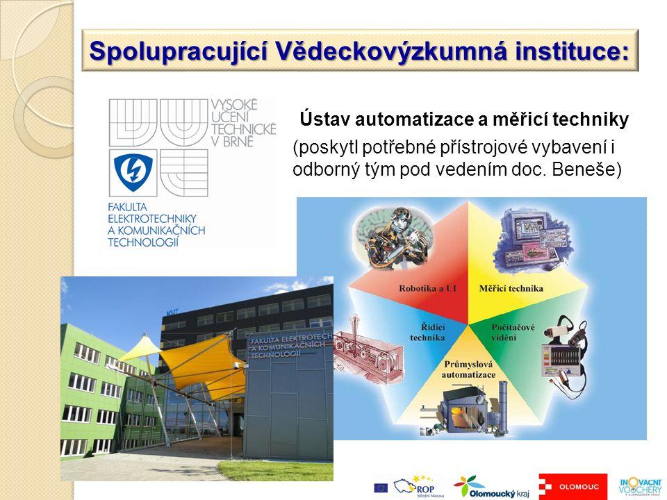 Spolupracující Vědeckovýzkumná instituce: Ústav automatizace a měřicí techniky (poskytl potřebné přístrojové vybavení i odborný tým pod vedením doc.