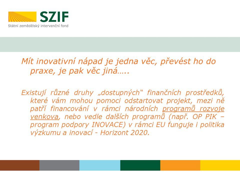 Inspirace, Evropské inovační partnerství a CSV EIP-AGRI je nový přístup k podpoře inovací v evropském zemědělství a lesnictví.