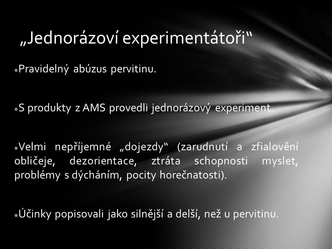 """""""Pravidelní substituenti Pravidelný abúzus pervitinu."""