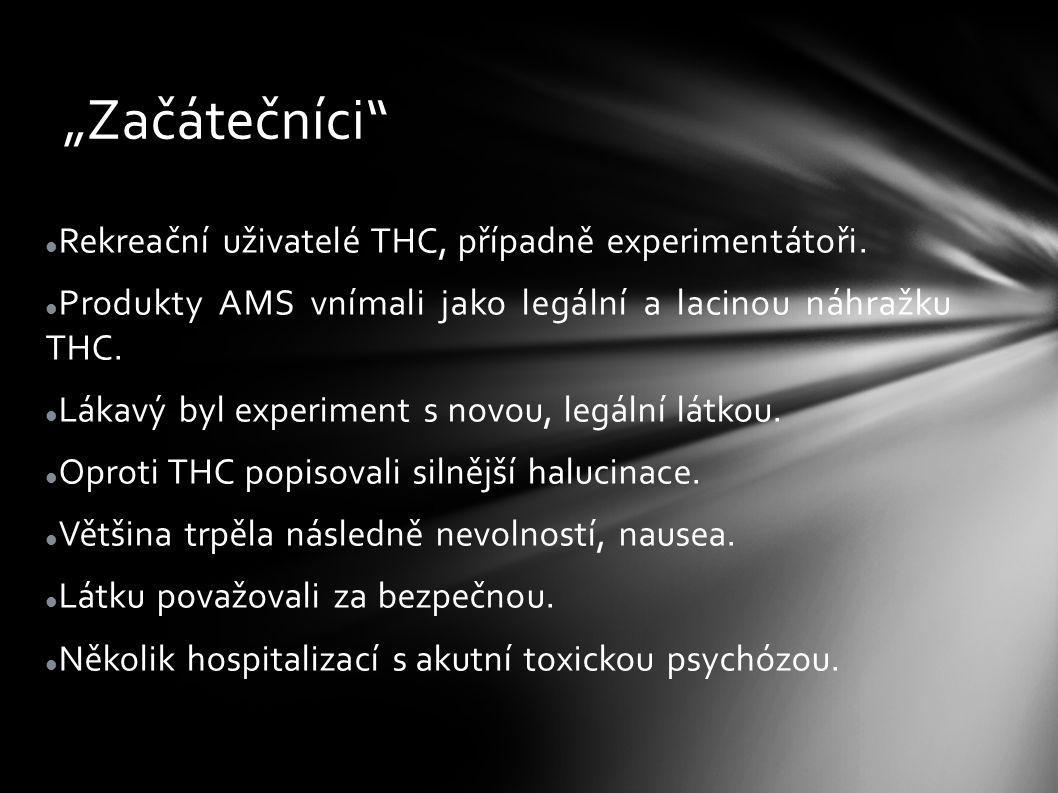 """""""Začátečníci Rekreační uživatelé THC, případně experimentátoři."""