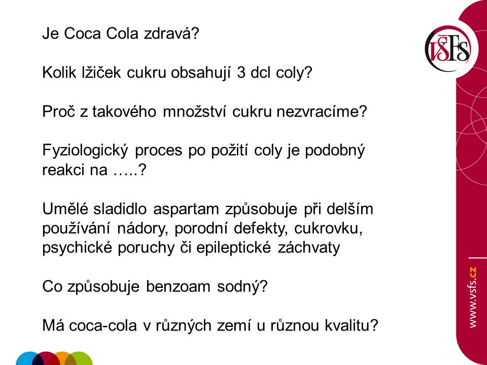 Je Coca Cola zdravá. Kolik lžiček cukru obsahují 3 dcl coly.