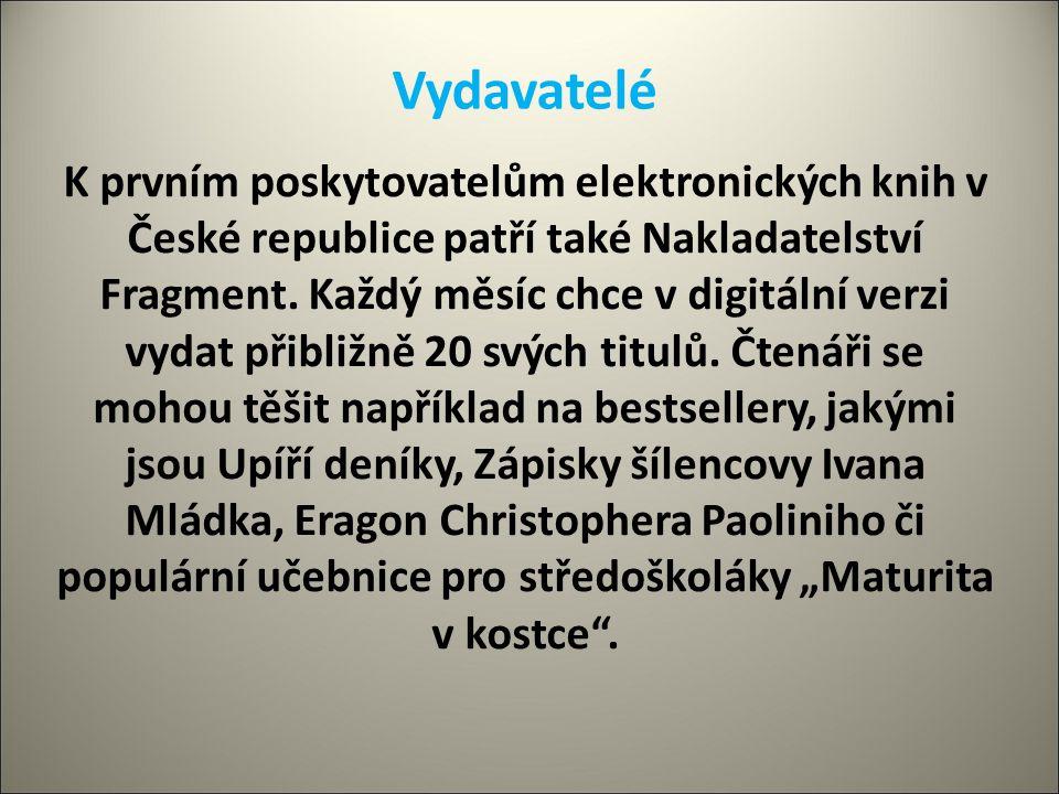 Vydavatelé K prvním poskytovatelům elektronických knih v České republice patří také Nakladatelství Fragment. Každý měsíc chce v digitální verzi vydat