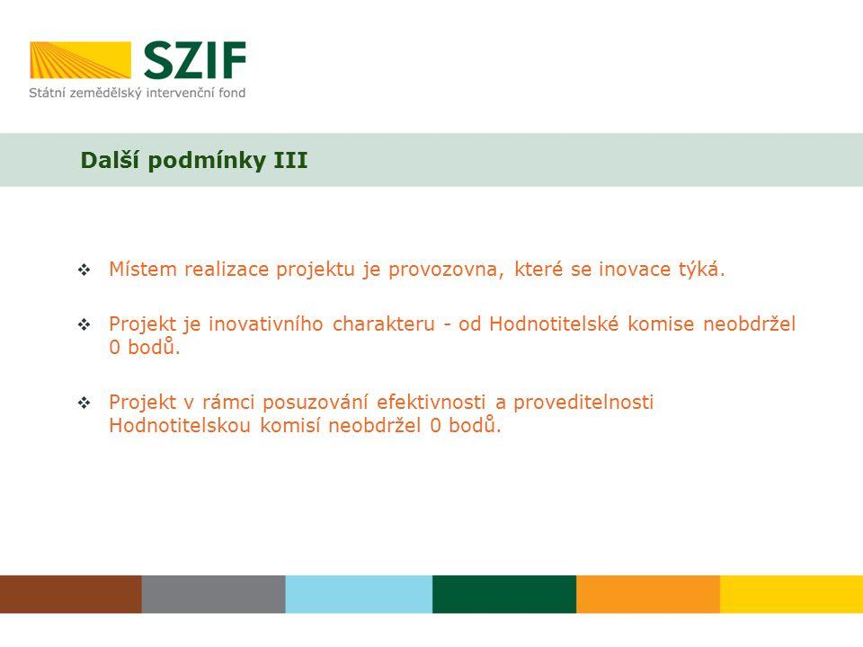 Další podmínky III  Místem realizace projektu je provozovna, které se inovace týká.