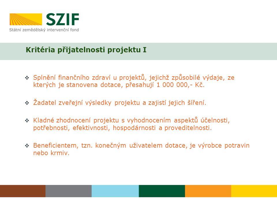 Kritéria přijatelnosti projektu I  Splnění finančního zdraví u projektů, jejichž způsobilé výdaje, ze kterých je stanovena dotace, přesahují 1 000 000,- Kč.