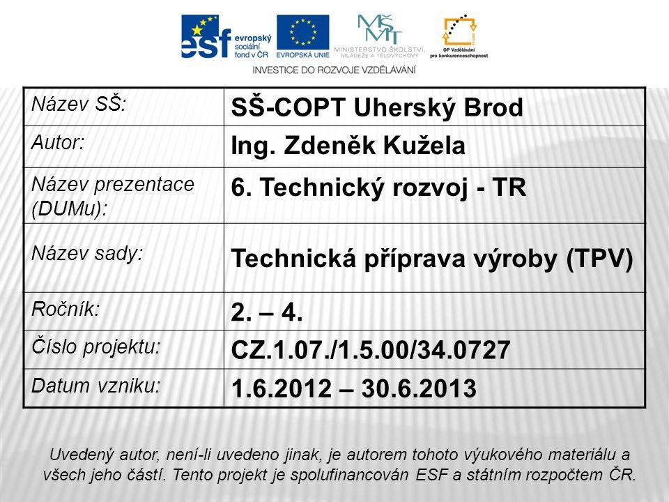 Název SŠ: SŠ-COPT Uherský Brod Autor: Ing. Zdeněk Kužela Název prezentace (DUMu): 6.