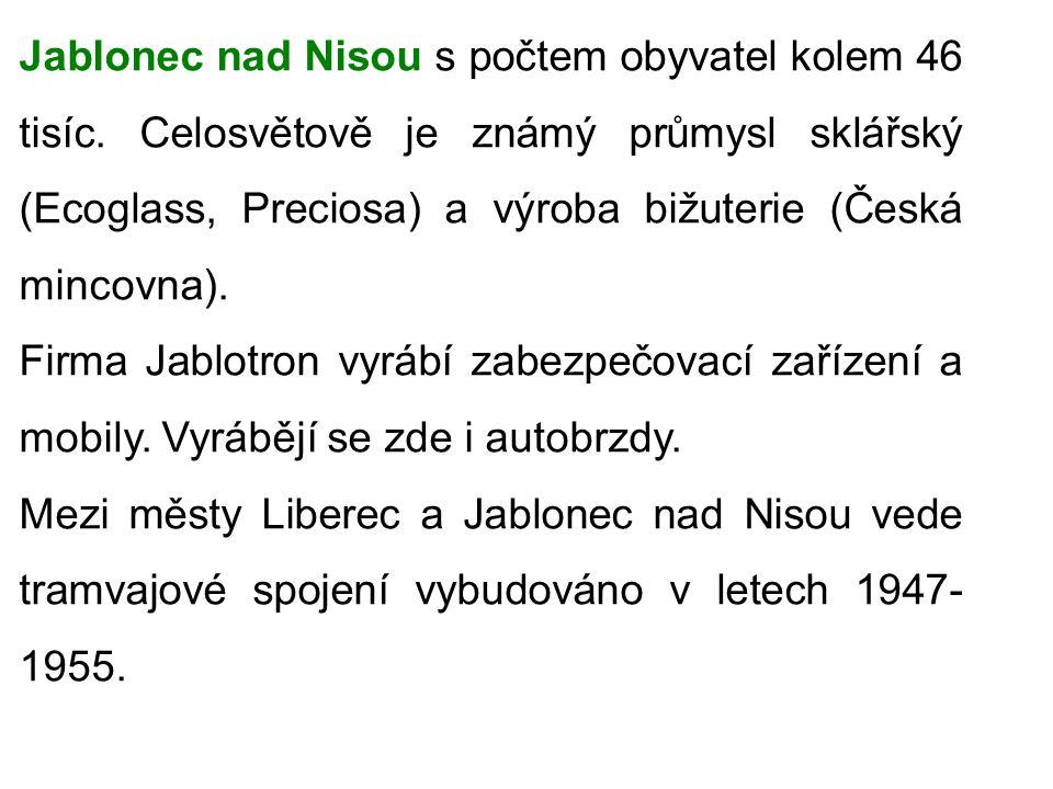 Jablonec nad Nisou s počtem obyvatel kolem 46 tisíc.