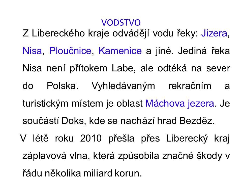 VODSTVO Z Libereckého kraje odvádějí vodu řeky: Jizera, Nisa, Ploučnice, Kamenice a jiné.