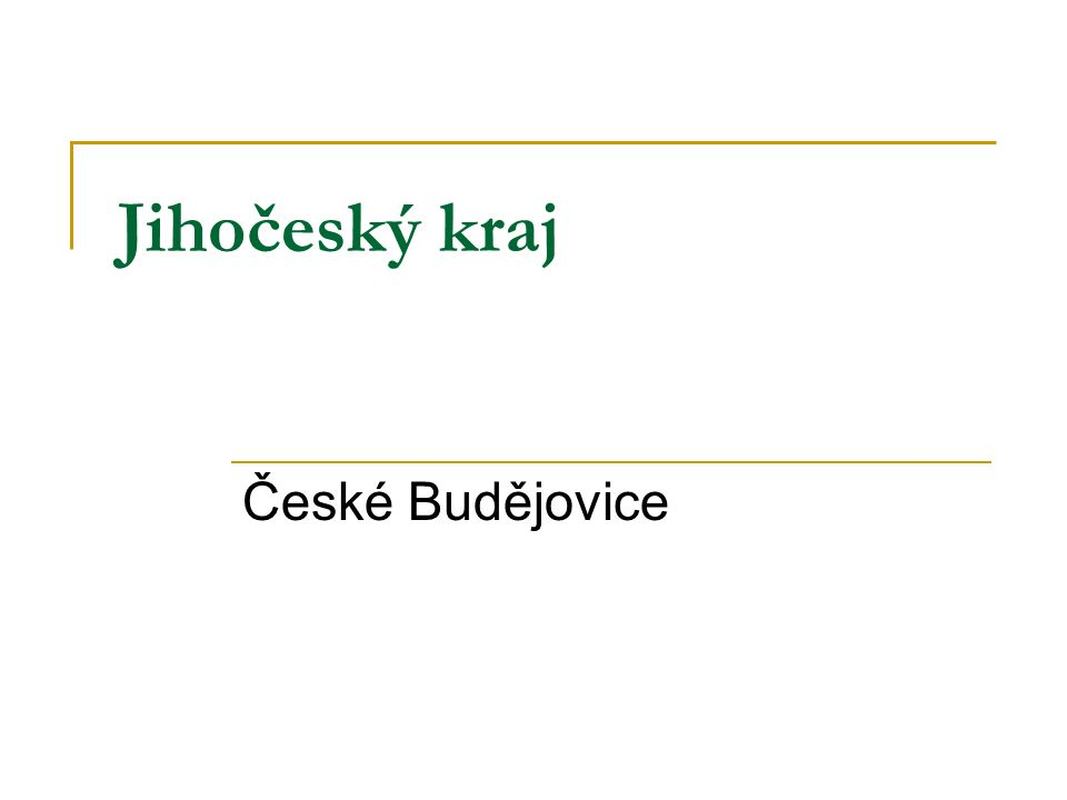 Jihočeský kraj  Krajským městem jsou České Budějovice.