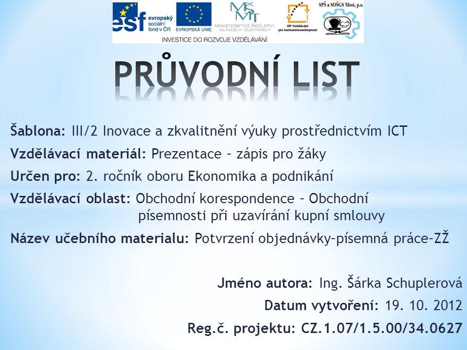 Šablona: III/2 Inovace a zkvalitnění výuky prostřednictvím ICT Vzdělávací materiál: Prezentace – zápis pro žáky Určen pro: 2.