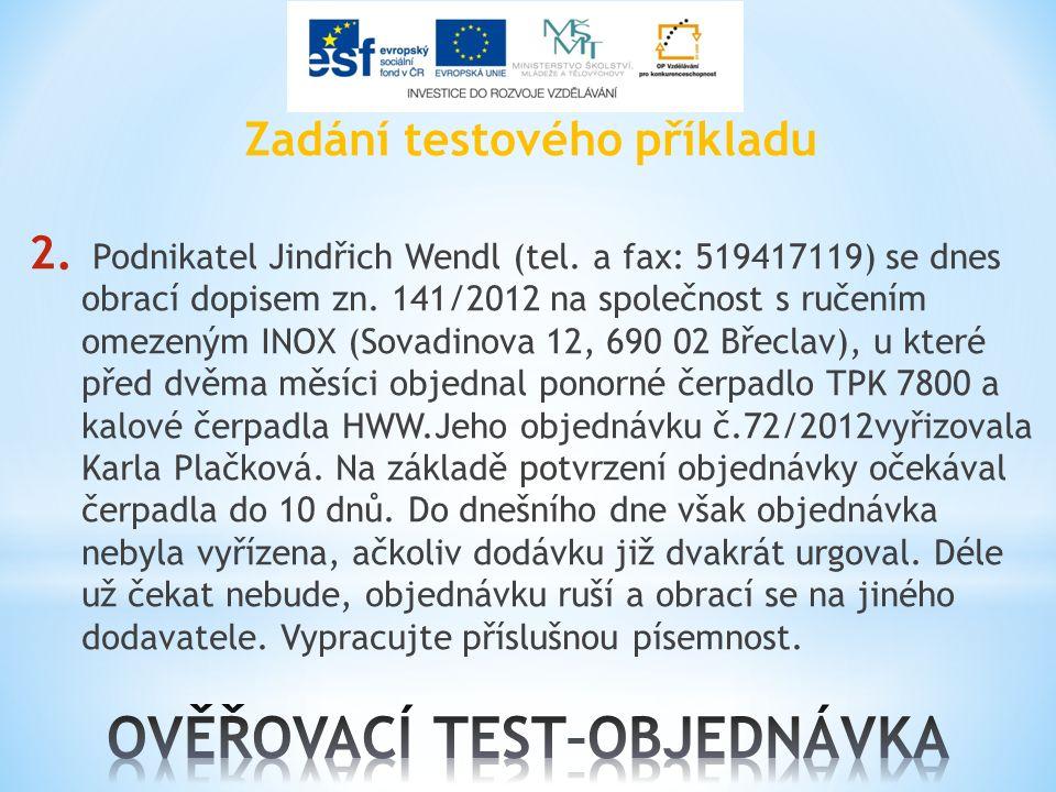 Zadání testového příkladu 2. Podnikatel Jindřich Wendl (tel.