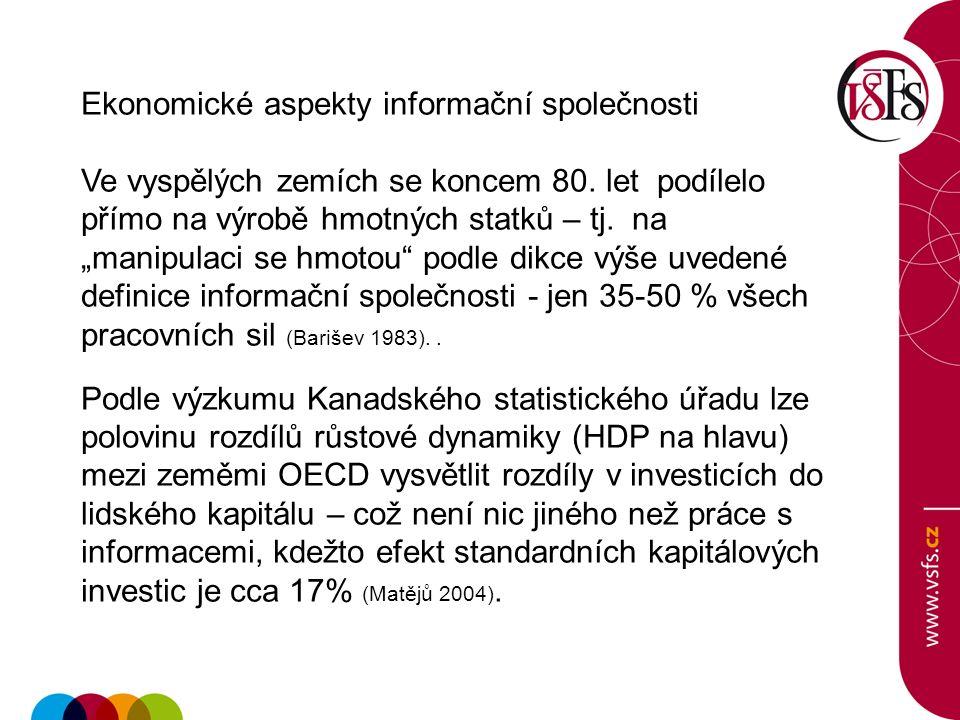 Ekonomické aspekty informační společnosti Ve vyspělých zemích se koncem 80.