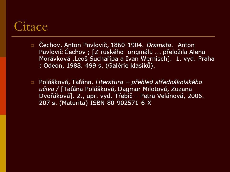 Citace  Čechov, Anton Pavlovič, 1860-1904. Dramata.